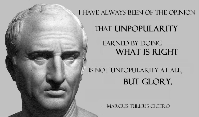 cicero-quote-unpopularity-earned-by-doing-what-is-right